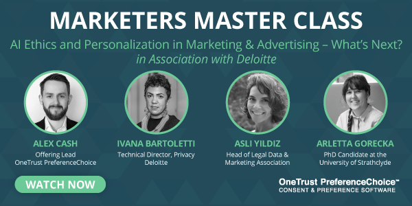 Marketers Master Class: AI Ethics and Personalization in Marketing & Advertising – What's Next?
